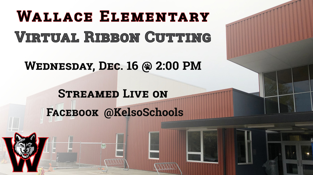 Virtual Ribbon Cutting & Tour of the NEW Wallace Elementary
